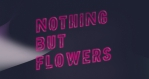 "Wystawa ""Nothing but flowers"""